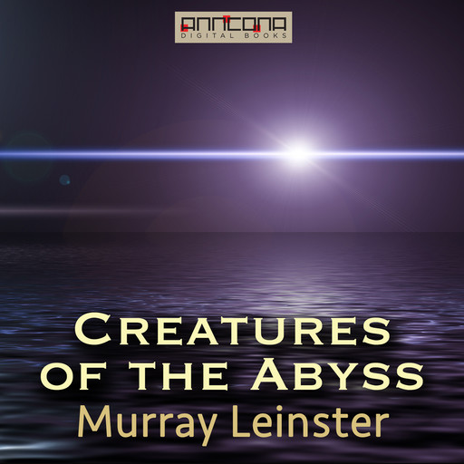 Creatures of the Abyss, Murray Leinster
