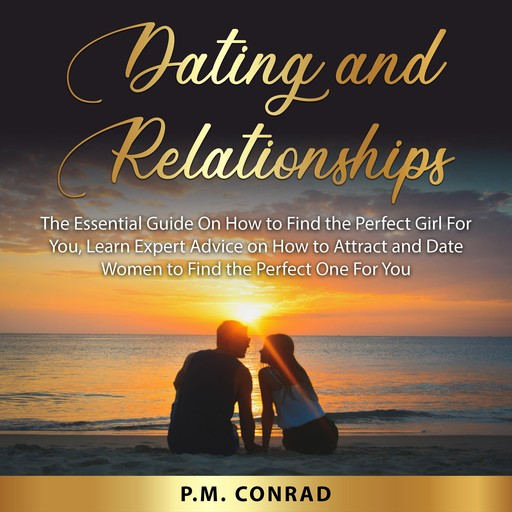 Dating and Relationships, P.M. Conrad