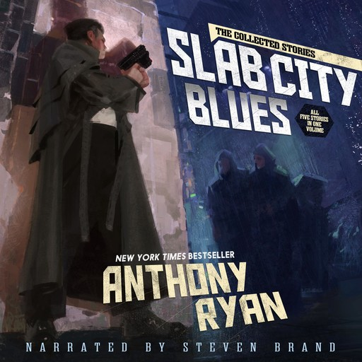 Slab City Blues - The Collected Stories: All Five Stories in One Volume, Ryan Anthony