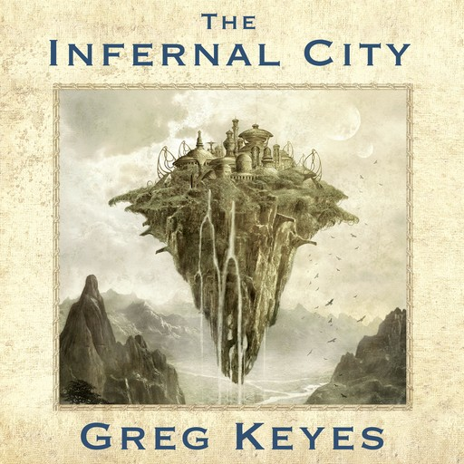 The Infernal City, Gregory Keyes