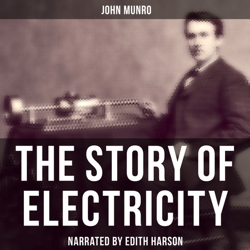 The Story of Electricity, John Munro