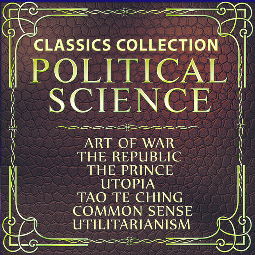 Political science. Classics collection, Karl Marx, Plato, Thomas More, Lao Tzu, Sun Tzu, Friedrich Engels, Marcus Aurelius, Niccolò Machiavelli, Thomas Paine, John Stuart Mill, Vladimir Il'ich Lenin