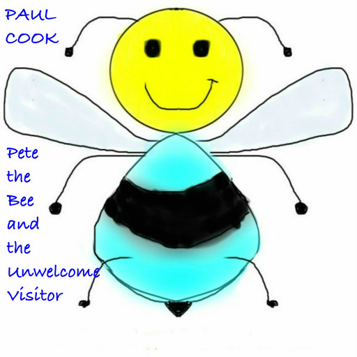 Pete the Bee and the Unwelcome Visitor, Paul Cook