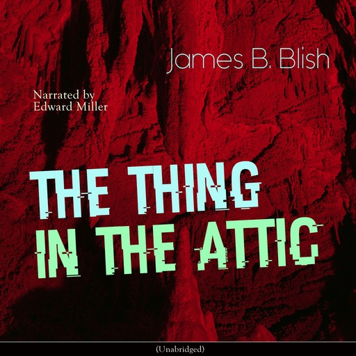 The Thing in the Attic, James Blish