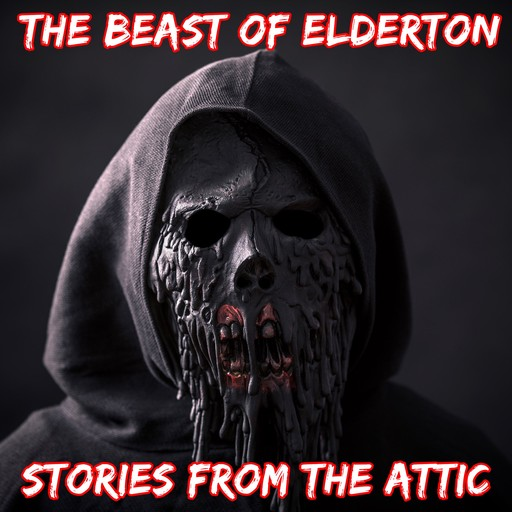 The Beast of Elderton: A Short Horror Story, Stories From The Attic