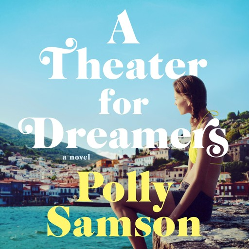 A Theater for Dreamers, Polly Samson
