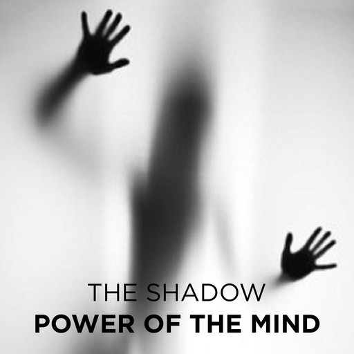 Power of the Mind, The Shadow