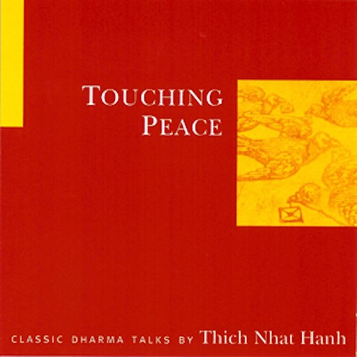 Touching Peace, Thich Nhat Hanh