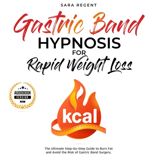Gastric Band Hypnosis for Rapid Weight Loss, Sara Regent