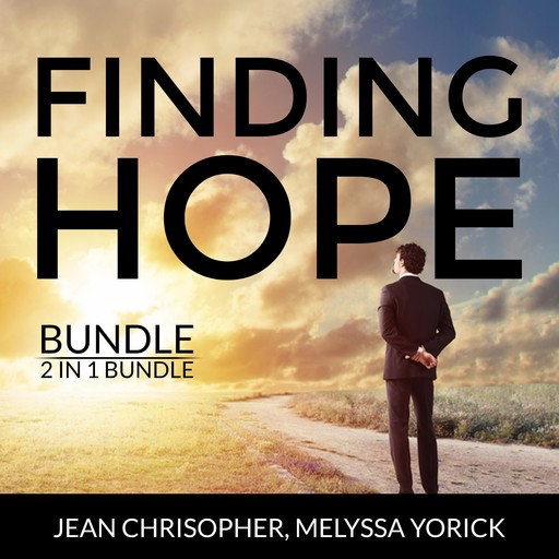Finding Hope Bundle, 2 in 1 Bundle: Active Hope, Hope Over Anxiety, Jean Chrisopher, and Melyssa Yorick