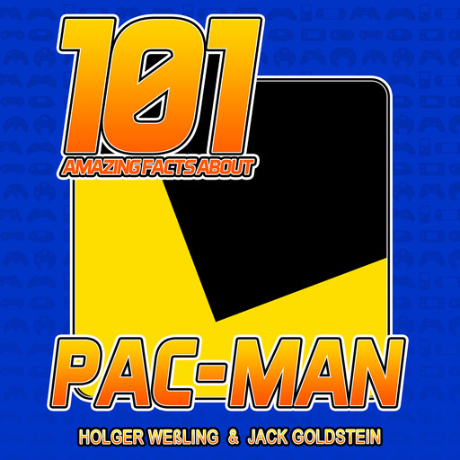 101 Amazing Facts about Pac-Man, Jack Goldstein, Holger Weßling