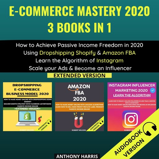 E-Commerce Mastery 2020 3 Books In 1:, Anthony Harris