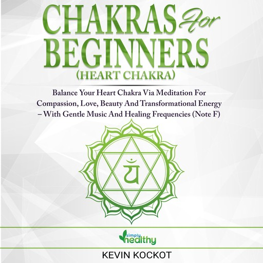 Chakras for Beginners (Heart Chakra), simply healthy