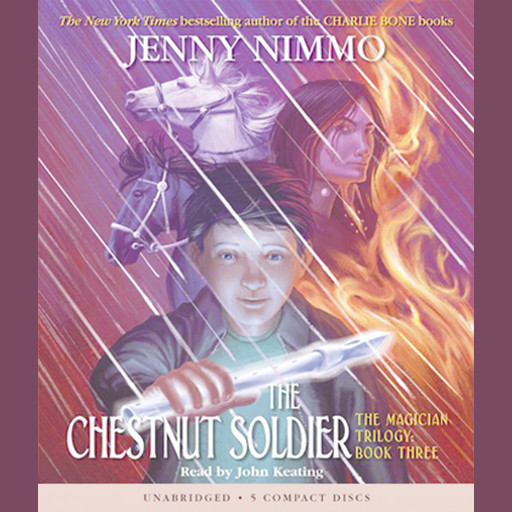 The Magician Trilogy Book #3: The Chestnut Soldier, Jenny Nimmo