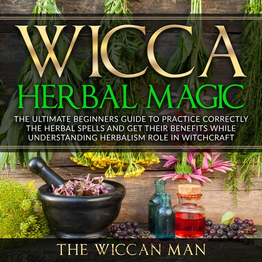 Wicca Herbal Magic, The Wiccan Man
