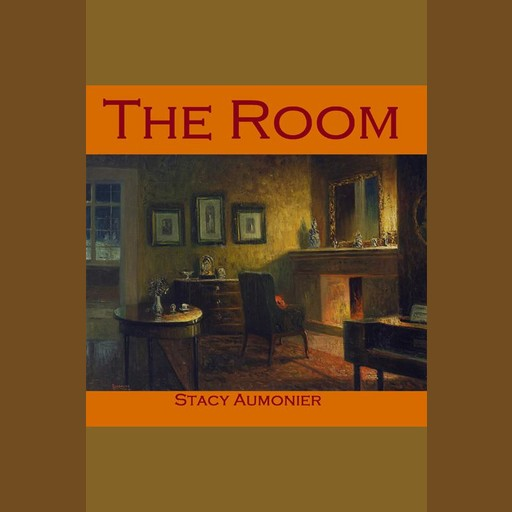 The Room, Stacy Aumonier