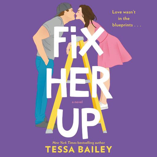Fix Her Up, Tessa Bailey