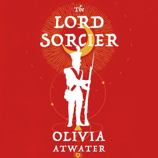 The Lord Sorcier, Olivia Atwater