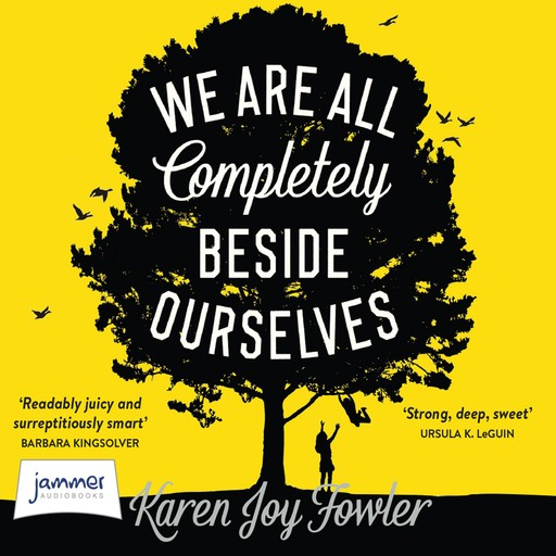 We Are All Completely Beside Ourselves, Karen Joy Fowler