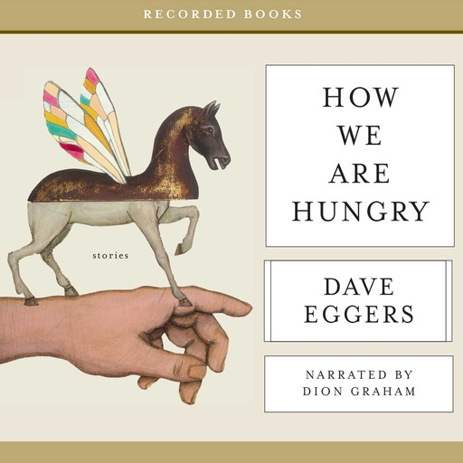 How We Are Hungry, Dave Eggers