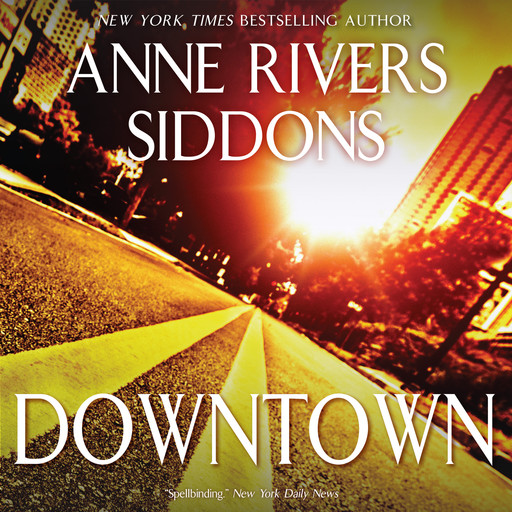 DOWNTOWN, Anne Rivers Siddons