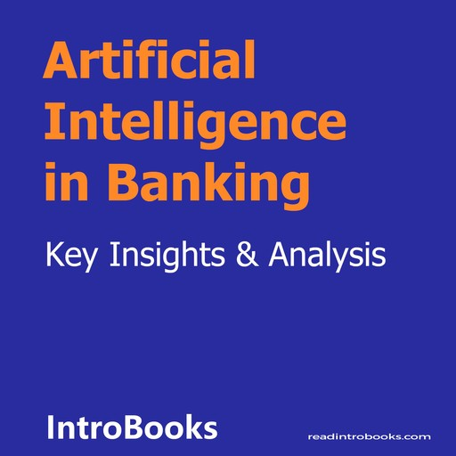 Artificial Intelligence in Banking, Introbooks Team