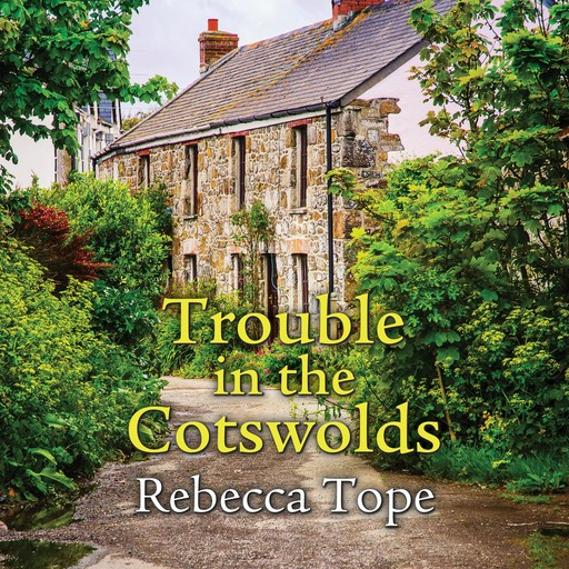 Trouble in the Cotswolds, Rebecca Tope