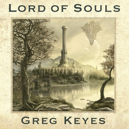 Lord of Souls, Gregory Keyes
