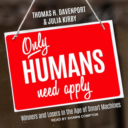 Only Humans need apply, Julia Kirby, Thomas Davenport