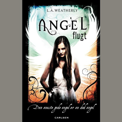 Angel 1 - Flugt, L.A.Weatherly