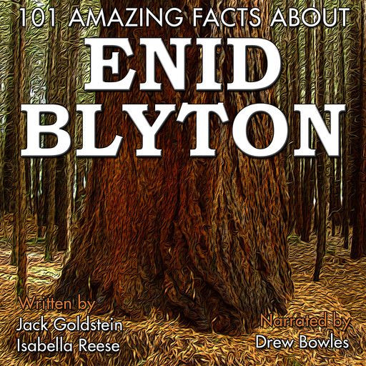 101 Amazing Facts about Enid Blyton, Jack Goldstein, Isabella Reese