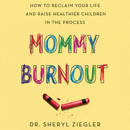 Mommy Burnout, Sheryl G. Ziegler