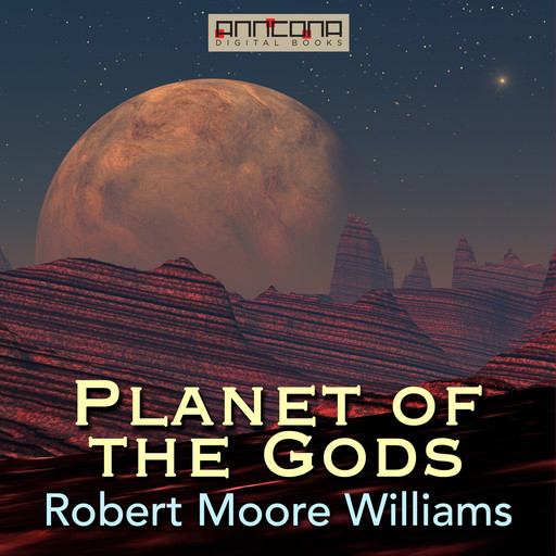 Planet of the Gods, Robert Moore Williams