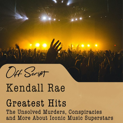 Greatest Hits, Kendall Rae