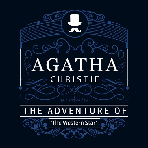 """The Adventure of """"The Western Star"""" (Part of the Hercule Poirot Series), Agatha Christie"""