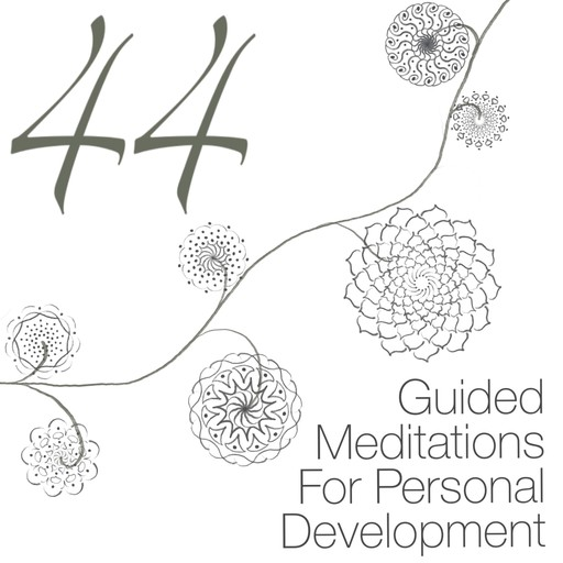 44 Guided Meditations For Personal Development, Kathryn ColleenRMT