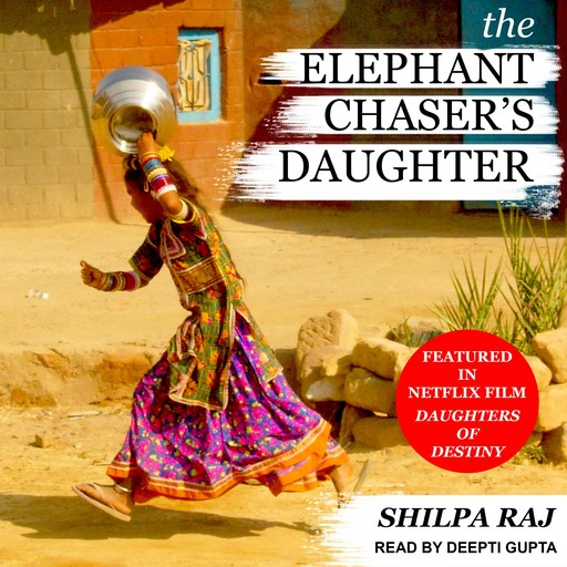 The Elephant Chaser's Daughter, Shilpa Raj