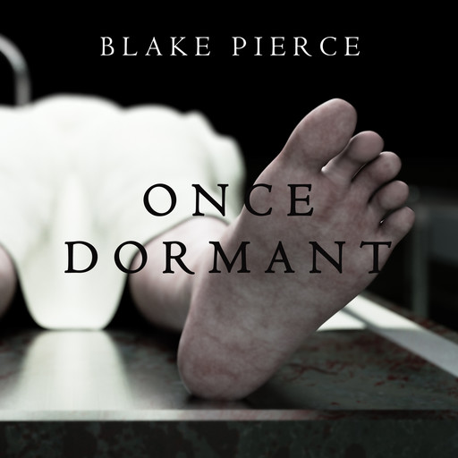 Once Dormant (A Riley Paige Mystery—Book 14), Blake Pierce