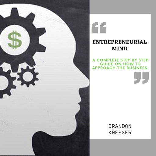 Entrepreneurial Mind, Brandon Kneeser