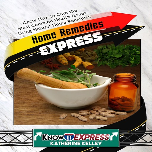 Home Remedies Express, Katherine Kelley, KnowIt Express