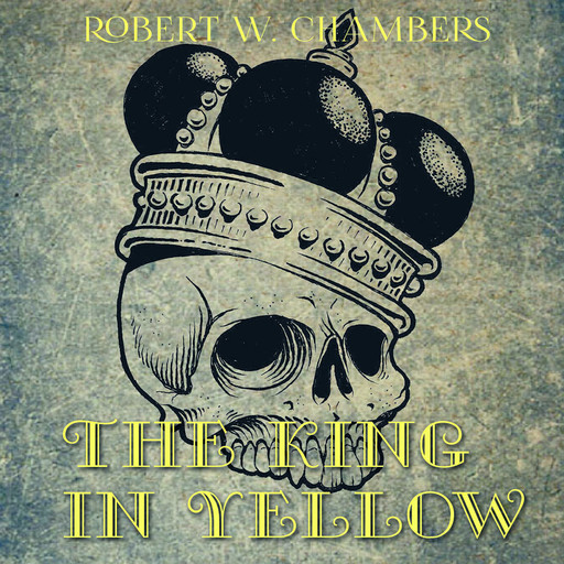 The King in Yellow, Robert Chambers