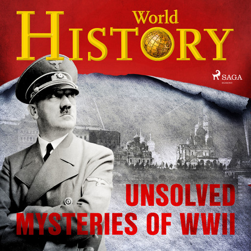 Unsolved Mysteries of WWII, History World