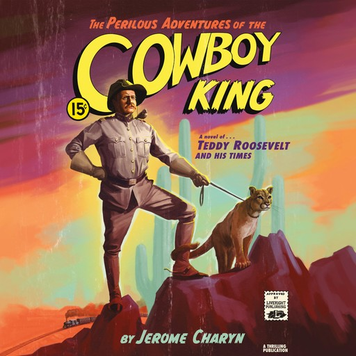 The Perilous Adventures of the Cowboy King, Jerome Charyn