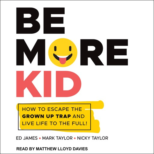 Be More Kid, Mark Taylor, Ed James, Nicky Taylor