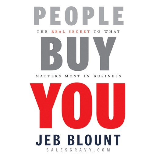 People Buy You, Jeb Blount