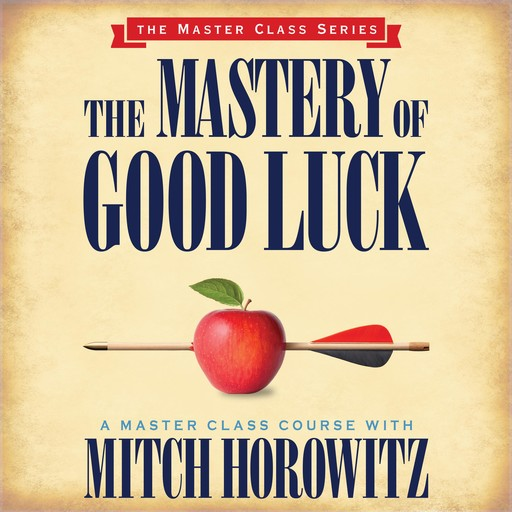 The Mastery of Good Luck, Mitch Horowitz