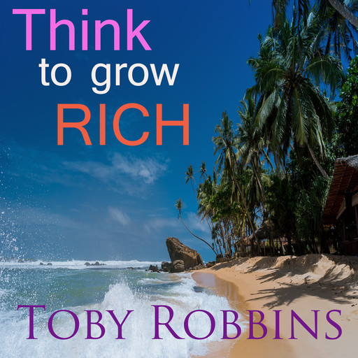 Think to Grow Rich, Toby Robbins