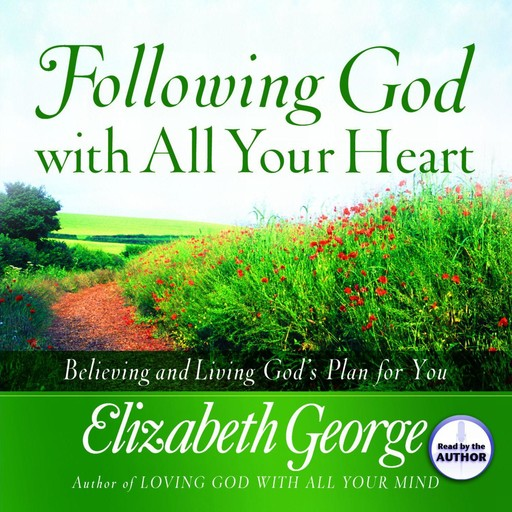 Following God With All Your Heart, Elizabeth George