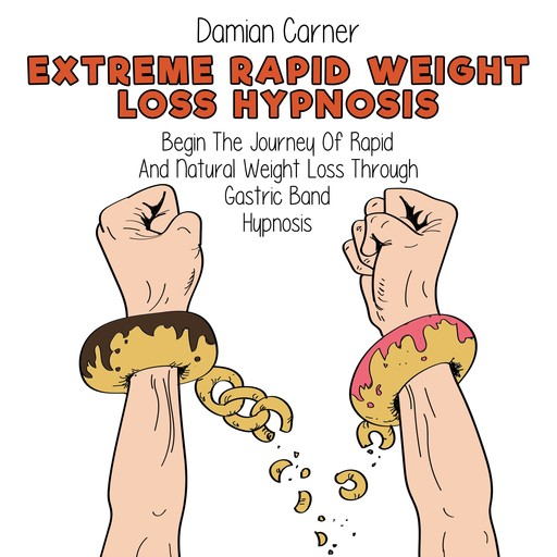 Extreme Rapid Weight Loss Hypnosis, Damian Carner