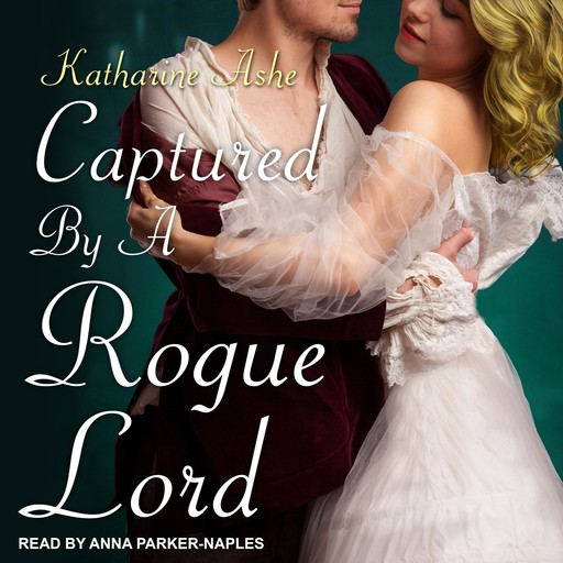 Captured By a Rogue Lord, Katharine Ashe